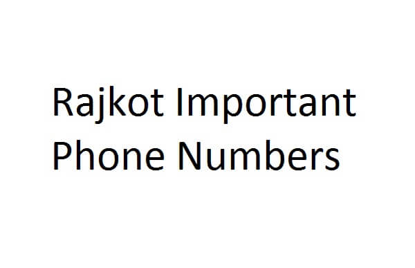 Rajkot Important Phone Numbers, Contact Numbers, Telephone Numbers